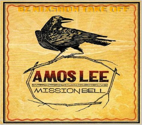 M CATCH MY SOUL: Amos Lee - Mission Bell (2011)