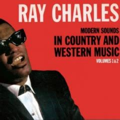 Ray Charles – Modern Sounds In Country & Western Music