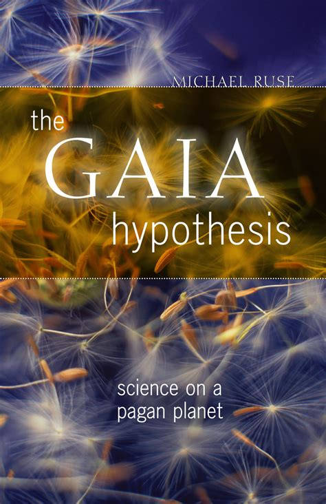 The Gaia Hypothesis: Science on a Pagan Planet, Ruse